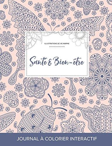 Journal de Coloration Adulte: Sante & Bien-Etre (Illustrations de Vie Marine, Coccinelle) par Courtney Wegner