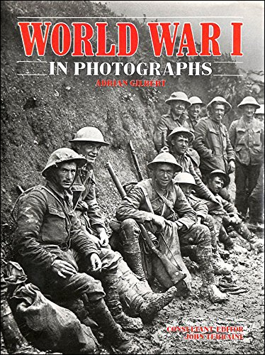 World War I in photographs / [compiled by] Adrian Gilbert ; consultant editor John Terraine