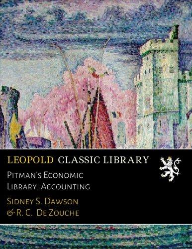 Pitman's Economic Library. Accounting por Sidney S. Dawson