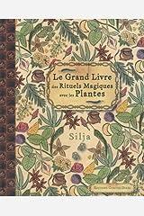 Le grand livre des rituels magiques avec les plantes Taschenbuch