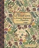 Le grand livre des rituels magiques avec les plantes