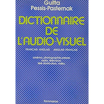 DICTIONNAIRE DE L AUDIO VISUEL- FRANCAIS ANGLAIS- ANGLAIS FRANCAIS- CINEMA PHOTOGRAPHIE PRESSE RADIO TELEVISION TELE DISTRIBUTION VIDEO