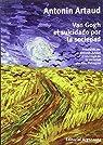 Van Gogh el suicidado por la sociedad par Artaud