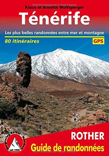 Ténérife - Les plus belles randonnées entre mer et montagne - 80 itinéraires, GPS por Klaus Wolfsperger