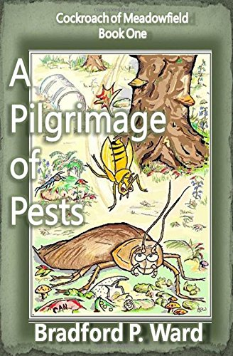 A Pilgrimage of Pests: Volume 1 (Cockroach of Meadowfield)
