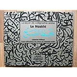 La leçon de calligraphie arabe. Le Naskhi