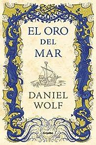 El oro del mar par Daniel Wolf