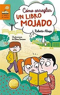 Cómo arreglar un libro mojado par Roberto Aliaga