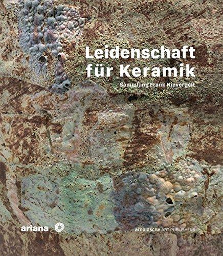Leidenschaft für Keramik: Sammlung Frank Nievergelt - Ariana Sammlung