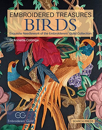 Embroidered Treasures: Birds: Exquisite Needlework of The Embroiderers' Guild Collection