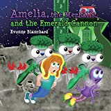 Amelia, the Merballs and the Emerald Cannon: Book Three: Amelia's Amazing Space Adventures