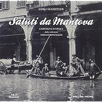 Saluti da Mantova. Cartoline d'epoca dalla collezione Sergio Simonazzi: 1