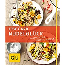 Low-Carb-Nudelglück: Konjak-Pasta macht's möglich! (GU Just cooking)