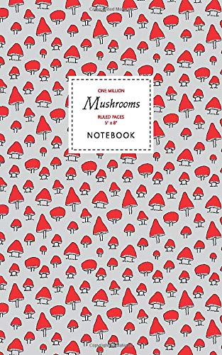 One Million Mushrooms Notebook - Ruled Pages - 5x8: (Magic Red Edition) Fun notebook 96 ruled/lined pages (5x8 inches / 12.7x20.3cm / Junior Legal Pad / Nearly A5)