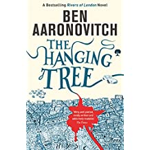 The Hanging Tree: The Sixth Rivers of London novel (PC Peter Grant Book 6) (English Edition)