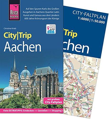Reise Know-How CityTrip Aachen: Reiseführer mit Faltplan und kostenloser Web-App