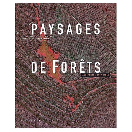 Paysages de forêts : Aux portes du visible