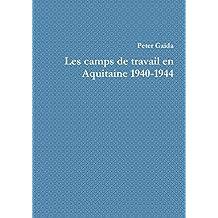 Les camps de travail en Aquitaine 1940-1944