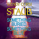 Front cover for the book Something Buried, Something Blue: A Lily Dale Mystery by Wendy Corsi Staub
