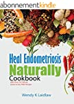 Heal Endometriosis Naturally Cookbook...