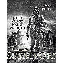 Laurelie - Jeder kriegt, was er verdient (Survivors 2) (German Edition)