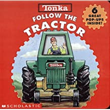 Tonka Follow the Tractor by Scholastic Books (1999-10-01)