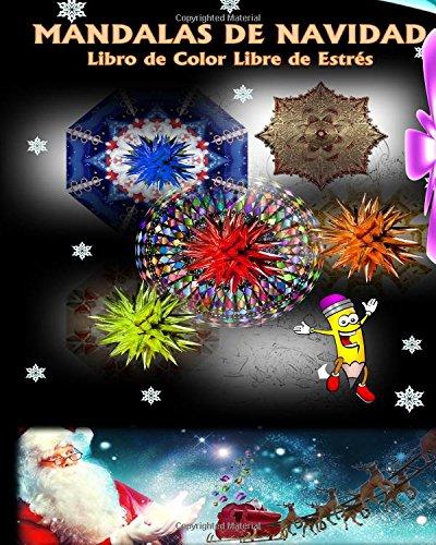 EXCLUSIVO MANDALAS DE NAVIDAD Libro de Color Libre de Estrés - Dibujado a mano Imágenes detalladas y Mandalas para adultos y niños de todo Navidad de ... Bola de Navidad y Navidad decorado Mandalas