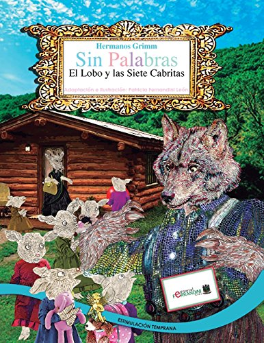 SIN PALABRAS-El Lobo y las Siete Cabritas: Estimulación Temprana: Volume 1