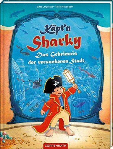 Käpt'n Sharky - Das Geheimnis der versunkenen Stadt (Käpt'n Sharky (Bilderbücher))