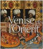 Venise et l'Orient - (828-1797)