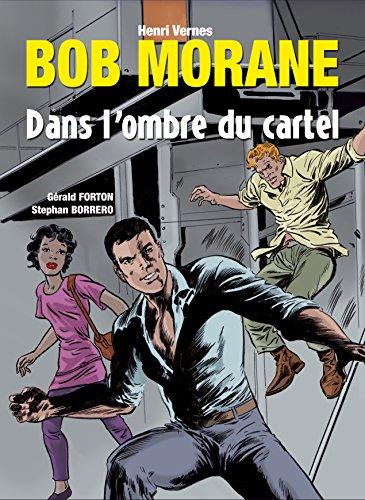 Bob Morane : Dans l'ombre du cartel
