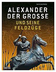 Alexander der Große und seine Feldzüge