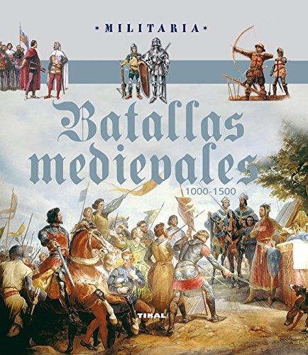 Batallas medievales. 1000-1500 (Militaria) por Aa.Vv.