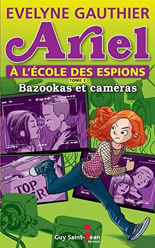 Ariel à l'école des espions, tome 2: Bazooka...