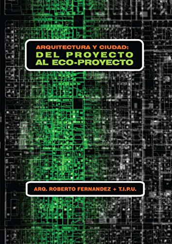 Arquitectura Y Ciudad/ Architecture and City: Del Proyecto Al Ecop./ from the Project to the Eco-project