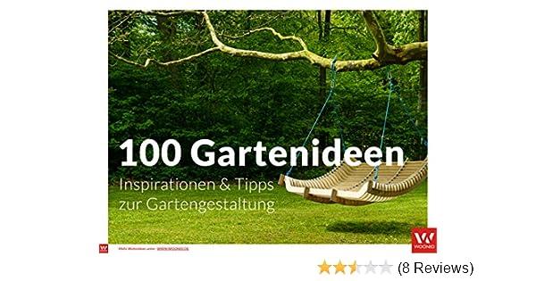 AuBergewohnlich 100 Gartendeko Ideen: Inspiration U0026 Tipps Zur Gartengestaltung EBook:  Roland Waedt: Amazon.de: Kindle Shop