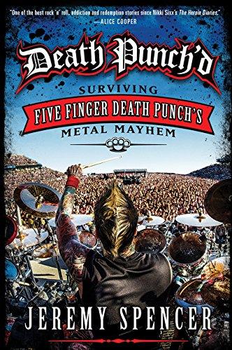 Death Punch'd: Surviving Five Finger Death Punch's Metal Mayhem por Jeremy Spencer