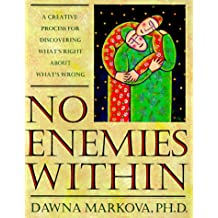 No Enemies within: Intuitive Process for Healing Body, Heart and Soul