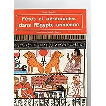 Fêtes et cérémonies dans l'Egypte ancienne