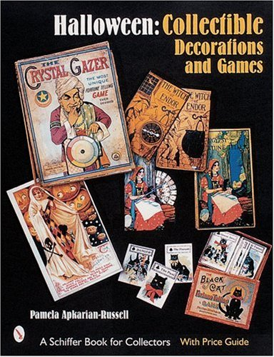 Halloween: Collectible, Decorations and Games (A Schiffer Book for Collectors)