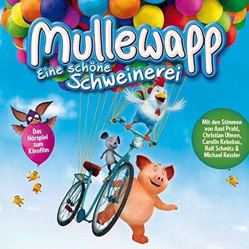 Mullewapp - Eine schöne Schweinerei - Das Original Hörspiel zum Kinofilm