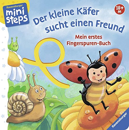Mein erstes Fingerspuren-Buch: Der kleine Käfer sucht einen Freund: Ab 18 Monaten (ministeps Bücher)