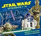 Star Wars. Episodios I-VI: Conoce la historia desde el principio