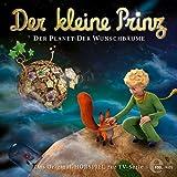 Der Planet der Wunschbäume (Der kleine Prinz 13): Das Original-Hörspiel zur TV-Serie
