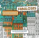 Ciudades fabulosas: Un libro para colorear lugares fabulosos reales e imaginarios (Entorno y...