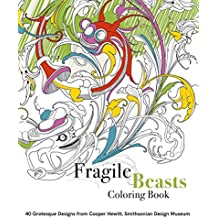 Fragile beasts colouring book 40 grotesque designs from cooper hewitt, smithsonian design museum