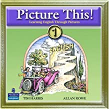 Picture This! 1: Learning English Through Pictures Audio CD by Tim Harris (2006-01-30)