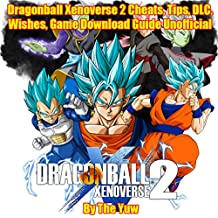 Dragonball Xenoverse 2 Cheats, Tips, DLC, Wishes, Game Download Guide Unofficial