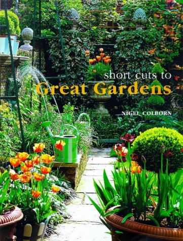 Short Cuts to Great Gardens