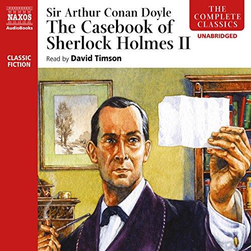The Casebook of Sherlock Holmes, Volume II  Audiolibri